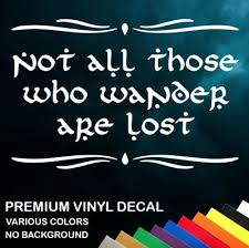 Not All Those Who Wander Are Lost Vinyl Decal Various Colors Ebay