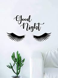 Amazon Com Decals Vinyl Stickers Good Night Eyelashes Wall Decal Decor Decoration Vinyl Sticker Art Bedroom Living Room Quote Girls Mua Beauty Salon Lashes Women Make Up Fast Delivery Made In Usa Home