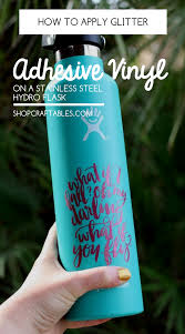 Diy Motivational Project Idea How To Apply Glitter Adhesive Vinyl On A Stainless Steel Hydro Flask