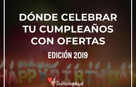 Donde Celebrar Tu Cumpleanos Con Ofertas Edicion 2019