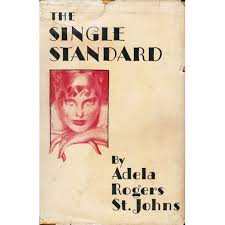 The Single Standard by Adela Rogers St. Johns