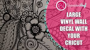 How To Create A Large Vinyl Wall Decal In Cricut Design Space Youtube