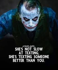 she is not slow at texting trust me joker father of