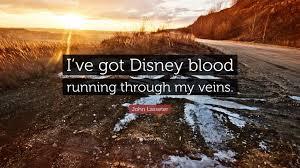"john lasseter quote ""i ve got disney blood running through my"