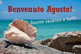 Benvenuto Agosto 2 | Buone vacanze, Immagini, Vacanze