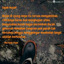 sajak hujan hujan di uju quotes writings by fitri