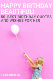 happy birthday beautiful best birthday quotes and wishes for her