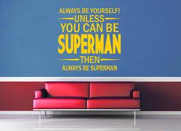 Unless You Can Be Superman Wall Decal Geekerymade