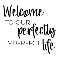 perfectly imperfect life wall quotes decal com