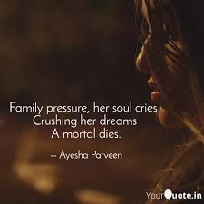 family pressure her soul quotes writings by ayesha parveen