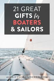 21 great gifts for boat owners sailors