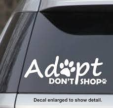 Amazon Com Acrazyfool Decals Adopt Don T Shop Vinyl Decal Great For Cat And Dog Lovers 8 X 3 In Color White Vinyl Decal Window Sticker For Cars Trucks Windows Walls Laptops Ipads