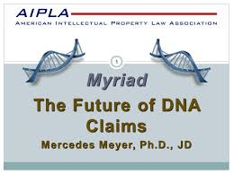 Myriad The Future of DNA Claims Mercedes Meyer, Ph.D., JD AIPLA ppt download