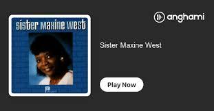 Sister Maxine West | Play on Anghami