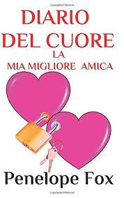 diario del cuore: della mia migliore amica (Italian Edition): Fox,  Penelope: 9798633899306: Amazon.com: Books