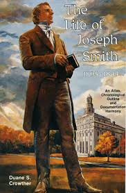The Life of Joseph Smith: Maps, Chronological Outline & Documentation of  Key Events in His Life   Horizon Publishers' Bookstore