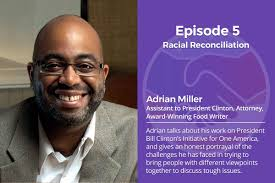 005: Racial Reconciliation – Adrian Miller – United and Together