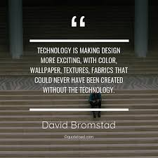 technology is making design more e david bromstad about design