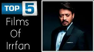 Top 5 Irrfan Khan Movies Of All Time