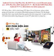 Quà Tặng Trị Giá 179K - Android Tivi box Fpt Play Box 4k 2019 Voice search  Remote giọng nói - FPT Play Box 2019 Android TV 9 + 4K Model S400 Phiên
