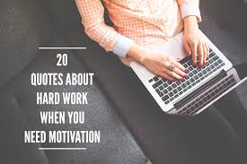 quotes about hard work when you need motivation