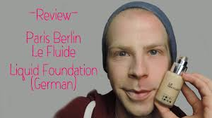 makeup review parisberlin le fluide