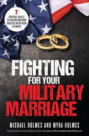 Fighting for Your Military Marriage: 7 Critical Skills to Ensure Mission  Success with Your Lifemate - Kindle edition by Holmes, Michael and Myra.  Health, Fitness & Dieting Kindle eBooks @ Amazon.com.