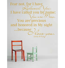 Design With Vinyl Fear Not For I Have Redeemed You I Have Called You By Name You Are Mine Wall Decal Wayfair