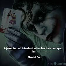 a joker turned into devil quotes writings by bleeded pen