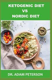 KETOGENIC DIET VS NORDIC DIET by ADAM PETERSON, Paperback | Barnes & Noble®