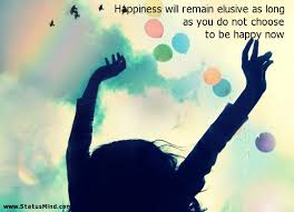 happiness will remain elusive as long as you do com