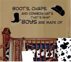 Amazon Com Boots Chaps And Cowboy Hats Thats What Boys Are Made Of Vinyl Wall Decal Sticker Kids Room Home Kitchen
