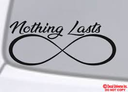 Nothing Lasts Forever Vinyl Decal Sticker Car Window Wall Bumper Infinity Love Ebay