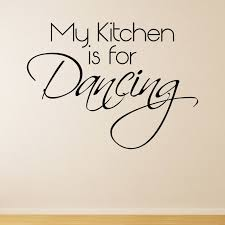 My Kitchen Is For Dancing Quote Wall Sticker Decal