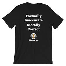 The Babylon Bee - The most factually inaccurate but morally correct news  source https://shop.babylonbee.com/collections/all/products/factually-inaccurate-t-shirt?variant=31252844707973  | Facebook