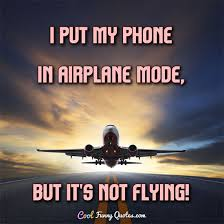 i put my phone in airplane mode but it s not flying