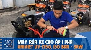 Ghim trên Máy rửa xe cao áp chạy điện 1 pha UNIVIET UV-1750, Áp lực 120BAR,  Công suất 3KW