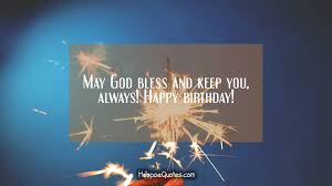 god bless and keep you always happy birthday hoopoequotes