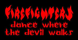 Firefighters Dance Where The Devil Walks Window Decal Etsy