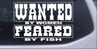 Wanted By Women Feared By Fish Car Or Truck Window Decal Sticker Rad Dezigns