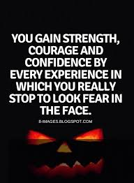 quotes you gain strength courage and confidence by every
