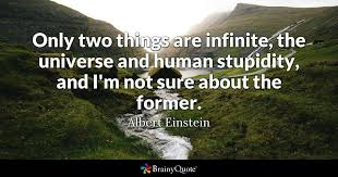 albert einstein only two things are infinite the