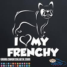 I Love My Frenchy Bulldog Car Window Vinyl Decal Sticker Dog Decals