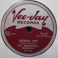 """popsike.com - R&B 78-Jay McShann's Orch/Priscilla Bowman """"HANDS OFF"""" 1955  VEE-JAY E+ to NM - auction details"""