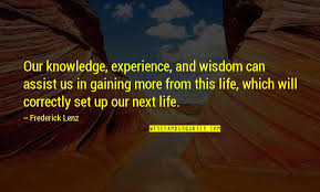 knowledge from experience quotes top famous quotes about