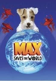 Max Saves the World (2014) - Filmaffinity