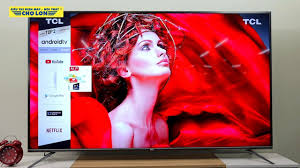 Trải nghiệm và đánh giá mẫu Android Tivi TCL 4K 75 inch L75A8 ...