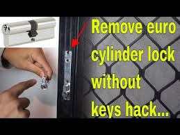 remove euro cylinder lock without key