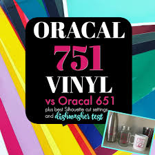Oracal 751 Vinyl Better Than Oracal 651 And 631 For Crafters Silhouette School