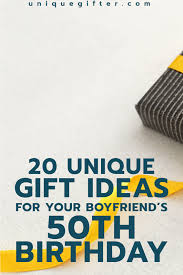 20 gift ideas for your boyfriend s 50th
